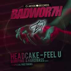 BADWOR7H - Feel U (Remixes) + 2 Bonus Tracks