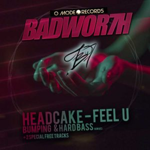 BADWOR7H/HEADCAKE - Feel U (Remixes) + 2 Bonus Tracks