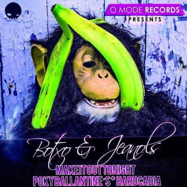 BOTXO & JEANOLS - Make It Out Tonight/Poky Ballantines/Hardcadia