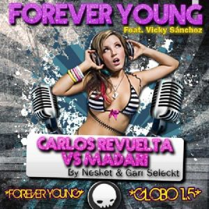 CARLOS REVUELTA VS MADARI feat VICKY SANCHEZ - Forever Young