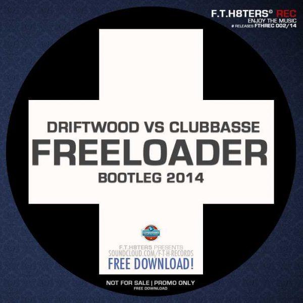 CLUBBASSE vs DRIFTWOOD - Freeloader 2014 (Bootleg 2014)