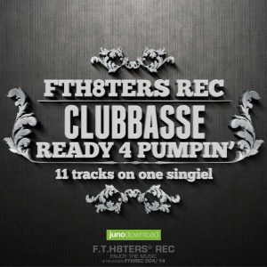 CLUBBASSE - Ready 4 Pumpin