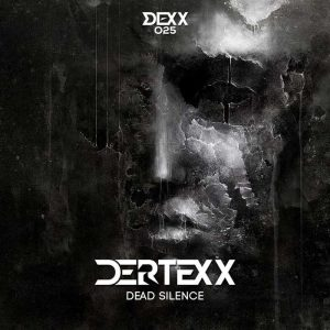 DERTEXX - Dead Silence