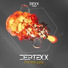 DERTEXX - It's My Life