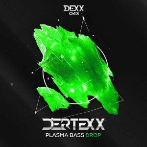 DERTEXX - Plasma Bass Drop