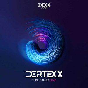 DERTEXX - Thing Called Love