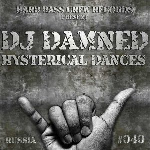 DJ DAMNED - Hysterical Dances (Dark Hard Bass)