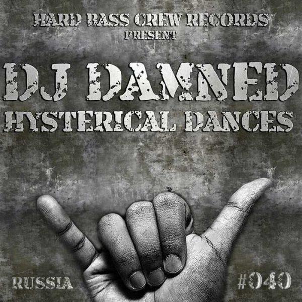 DJ DAMNED - Hysterical Dances (Dark Hard Bass)