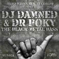 DJ DAMNED & DR POKY - The Black Metal BaSS