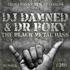 DJ DAMNED/DR POKY - The Black Metal BaSS