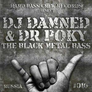 DJ DAMNED/DR POKY - The Black Metal BaSS
