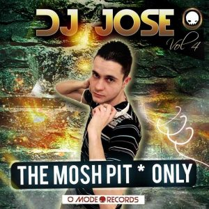 DJ JOSE VOL 4 - THE MOSH PIT / ONLY