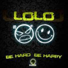 LOLO - Be Hard & Be Happy
