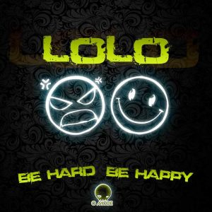 (DJ LOLO) - Be Hard & Be Happy