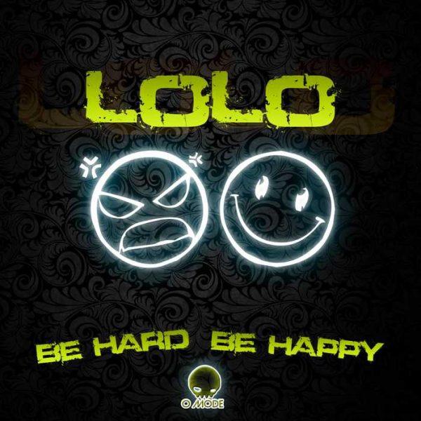 (DJ LOLO) - Be Hard & Be Happy