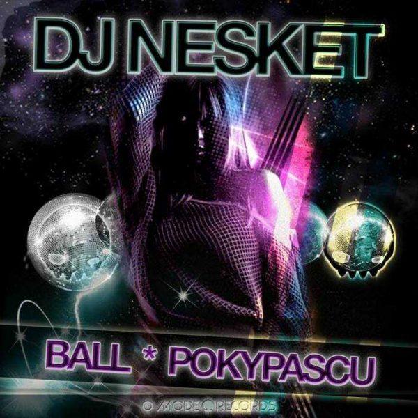 DJ NESKET - Ball / Pokypascu