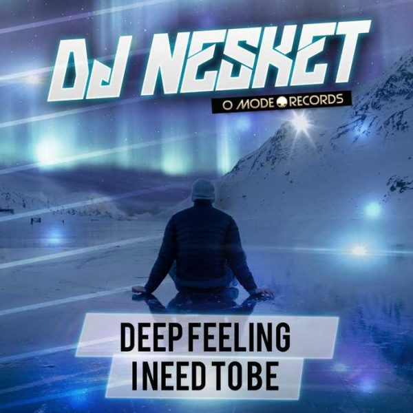 DJ NESKET - Deep Feeling/I Need To Be