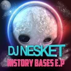 DJ NESKET - Hystory Bases EP