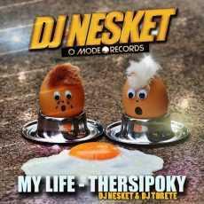 DJ NESKET - My Life