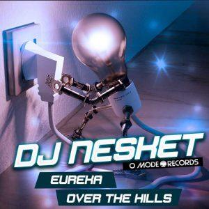DJ NESKET - OVER THE HILLS