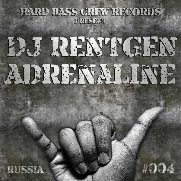 DJ RENTGEN - Adrenaline