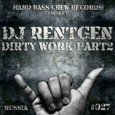 DJ RENTGEN - Dirty Work Pt 2