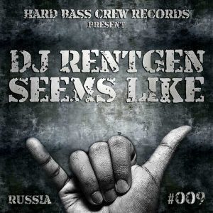 DJ RENTGEN - Seems Like