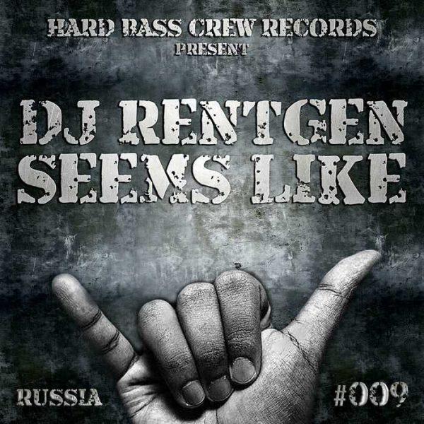 DJ RENTGEN - Seems Like