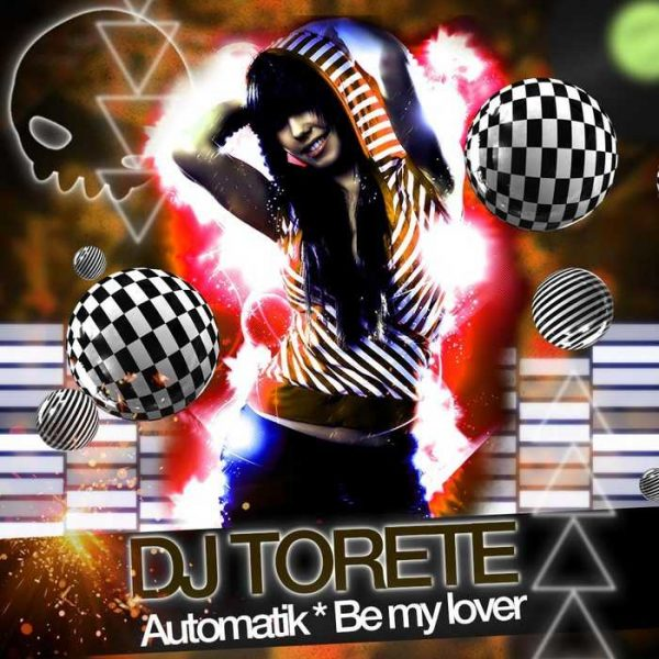 DJ TORETE - Automatik/Be My Lover