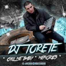 DJ TORETE - Call Me Baby/Memories
