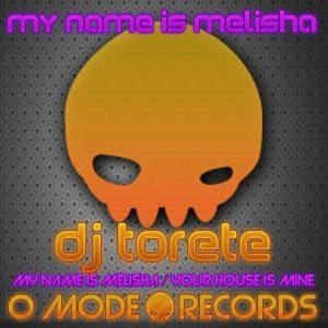 DJ TORETE - My Name Is Melisha: Vol 6