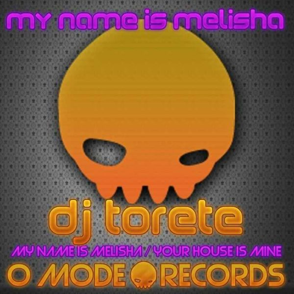 DJ TORETE - My Name Is Melisha: Vol 6
