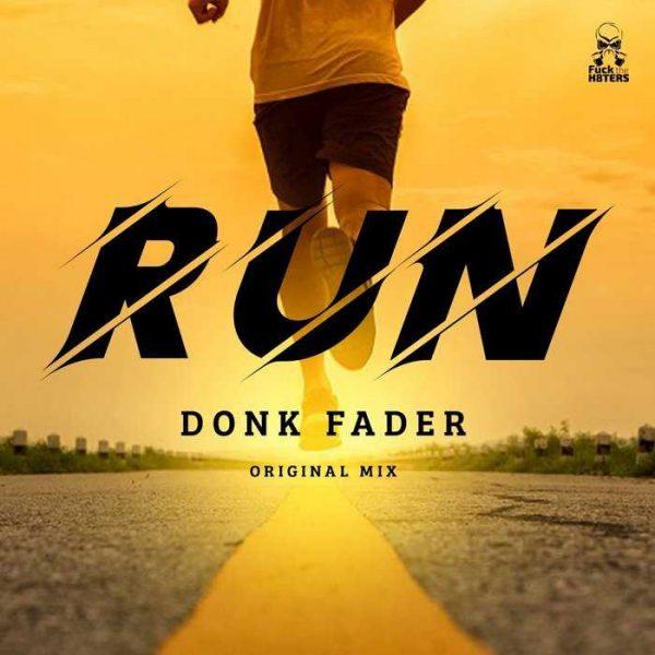 DONK FADER - Run