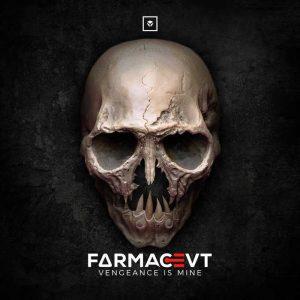 FARMACEVT - Vengeance Is Mine