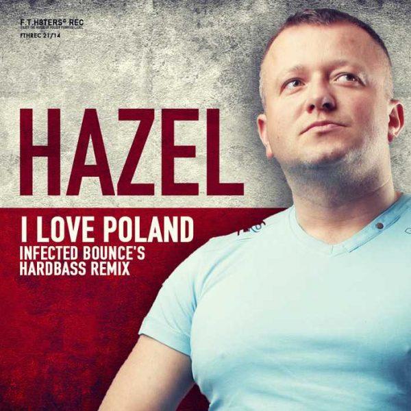 HAZEL - I Love Poland