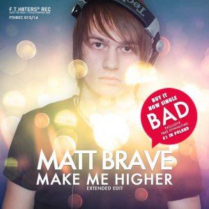 BRAVE, Matt - Make Me Higher