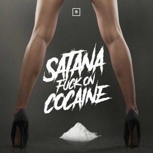 SATANA - Fuck On Cocaine