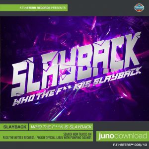 SLAYBACK - Slayback - Who the f**k is slay back