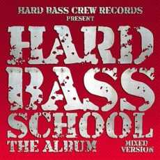 Hard Bass School - The Album 2012 (mixed version)