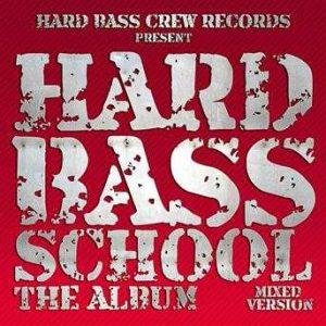 Hard Bass School - The Album 2012 (mixed version)
