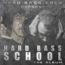 Hard Bass School - The Album 2016