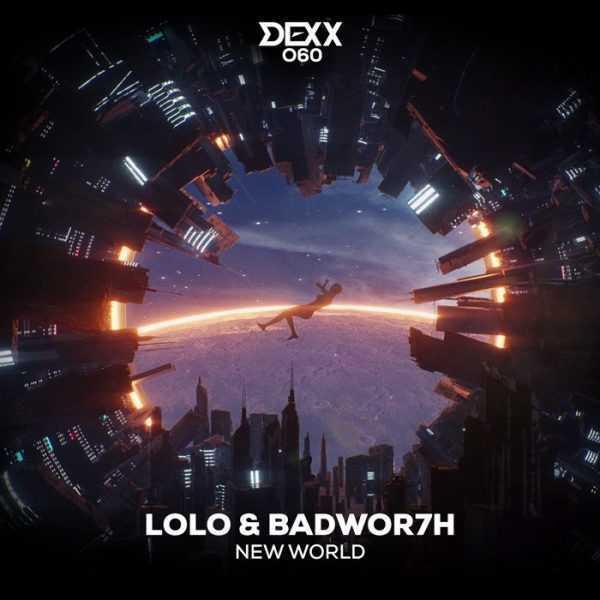 LOLO & BADWOR7H - New World