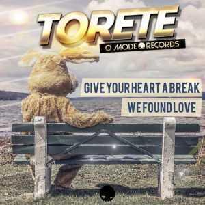 DJ TORETE - Give Your Heart A Break