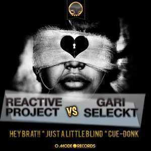 GARI SELECKT/REACTIVE PROJECT - Hey Brat