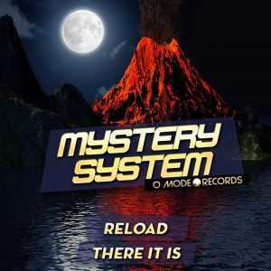 MYSTERY SYSTEM - Reload/there It Is