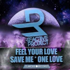 REACTIVE PROJECT - Fell Your Love/Save Me/One Love