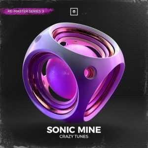 SONIC MINE - Crazy Tunes (Remaster Series 3)