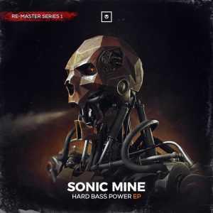 SONIC MINE - Hard Bass Power EP (Re-Master Series 1)