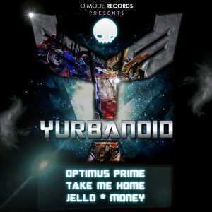 YURBANOID - Optimus Prime/Take Me Home/Jello/Money
