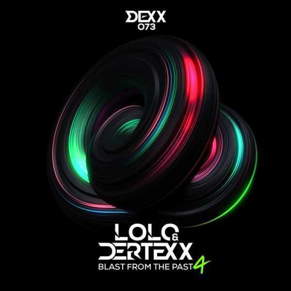 Lolo & Dertexx - Blast From The Past 4